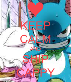 Poster: KEEP CALM AND SHIP CAPPY