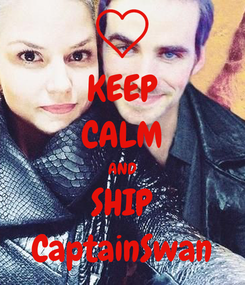 Poster: KEEP CALM AND SHIP CaptainSwan