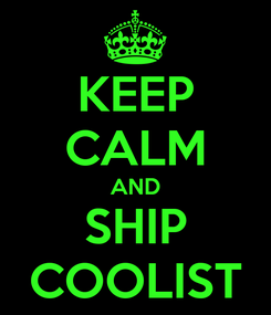 Poster: KEEP CALM AND SHIP COOLIST