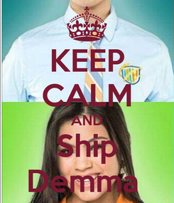 Poster: KEEP CALM AND Ship Demma