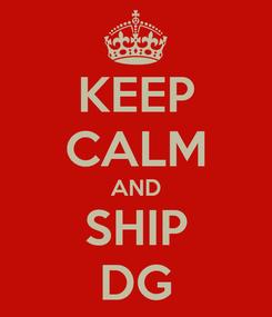 Poster: KEEP CALM AND SHIP DG