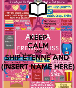 Poster: KEEP CALM AND SHIP ETENNE AND  (INSERT NAME HERE)