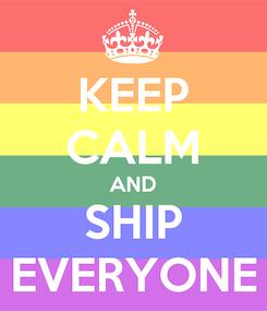 Poster: KEEP CALM AND SHIP EVERYONE