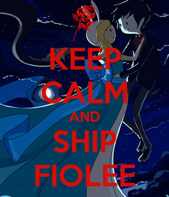 Poster: KEEP CALM AND SHIP FIOLEE