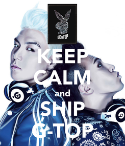 Poster: KEEP CALM and SHIP G-TOP