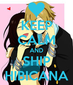 Poster: KEEP CALM AND SHIP HIBICANA
