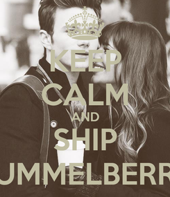 Poster: KEEP CALM AND SHIP HUMMELBERRY