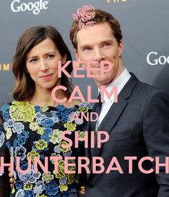 Poster: KEEP CALM AND SHIP HUNTERBATCH