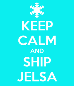 Poster: KEEP CALM AND SHIP JELSA