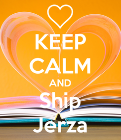 Poster: KEEP CALM AND Ship Jerza