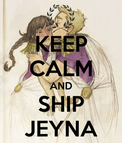 Poster: KEEP CALM AND SHIP JEYNA