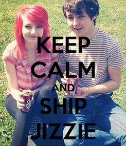 Poster: KEEP CALM AND SHIP JIZZIE