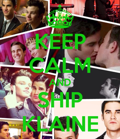 Poster: KEEP CALM AND SHIP KLAINE