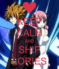 Poster: KEEP CALM AND SHIP LORIES