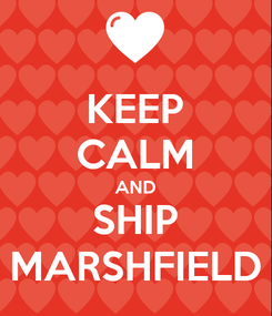 Poster: KEEP CALM AND SHIP MARSHFIELD