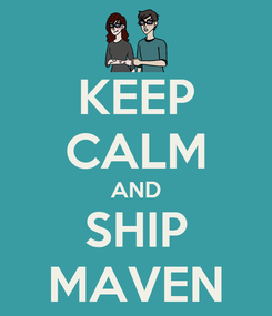 Poster: KEEP CALM AND SHIP MAVEN