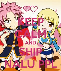 Poster: KEEP CALM AND SHIP NALU PPL