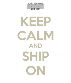 Poster: KEEP CALM AND SHIP ON