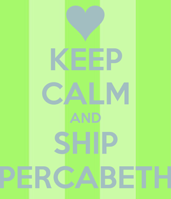 Poster: KEEP CALM AND SHIP PERCABETH