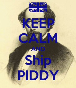 Poster: KEEP CALM AND Ship PIDDY