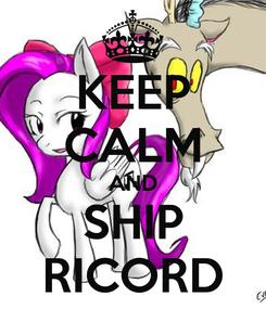 Poster: KEEP CALM AND SHIP RICORD