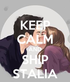 Poster: KEEP CALM AND SHIP STALIA