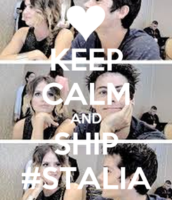 Poster: KEEP CALM AND SHIP #STALIA