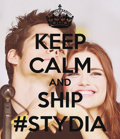 Poster: KEEP CALM AND SHIP #STYDIA