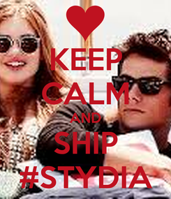 Poster: KEEP CALM AND SHIP #STYDIA