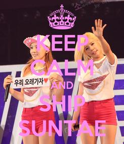 Poster: KEEP CALM AND SHIP SUNTAE