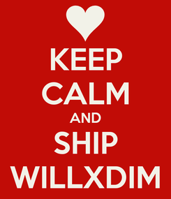 Poster: KEEP CALM AND SHIP WILLXDIM