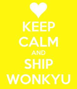 Poster: KEEP CALM AND SHIP WONKYU