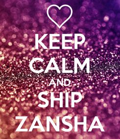 Poster: KEEP CALM AND SHIP ZANSHA