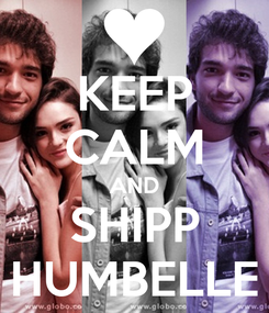 Poster: KEEP CALM AND SHIPP HUMBELLE