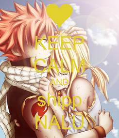 Poster: KEEP CALM AND shipp NALU