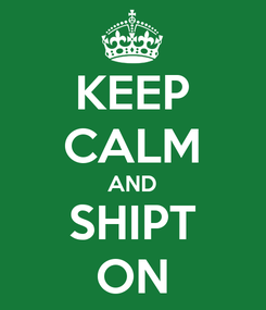Poster: KEEP CALM AND SHIPT ON