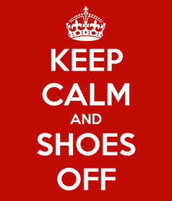 Poster: KEEP CALM AND SHOES OFF