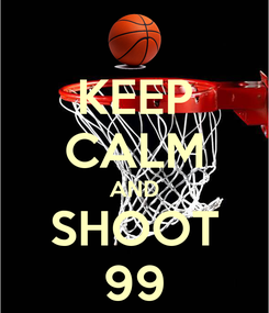 Poster: KEEP CALM AND SHOOT 99