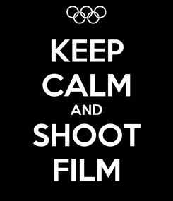 Poster: KEEP CALM AND SHOOT FILM
