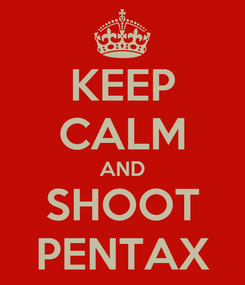 Poster: KEEP CALM AND SHOOT PENTAX