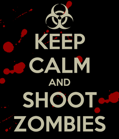 Poster: KEEP CALM AND SHOOT ZOMBIES