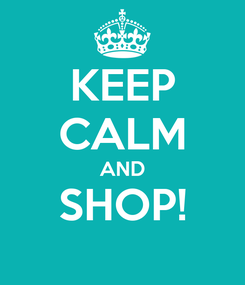 Poster: KEEP CALM AND SHOP!