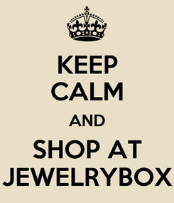 Poster: KEEP CALM AND SHOP AT JEWELRYBOX