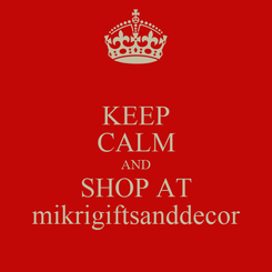 Poster: KEEP CALM AND SHOP AT mikrigiftsanddecor