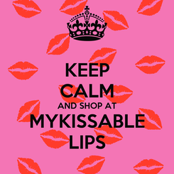 Poster: KEEP CALM AND SHOP AT MYKISSABLE LIPS