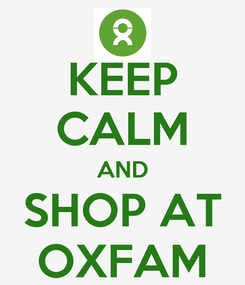 Poster: KEEP CALM AND SHOP AT OXFAM