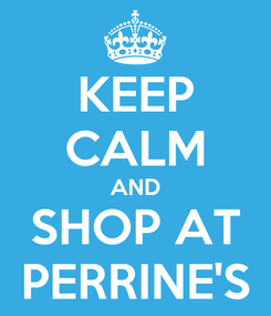Poster: KEEP CALM AND SHOP AT PERRINE'S
