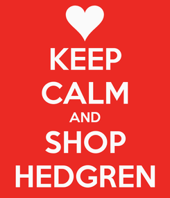 Poster: KEEP CALM AND SHOP HEDGREN