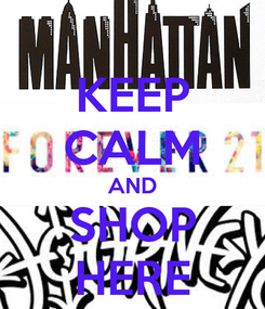 Poster: KEEP CALM AND SHOP HERE