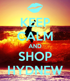 Poster: KEEP CALM AND SHOP HYDNEW